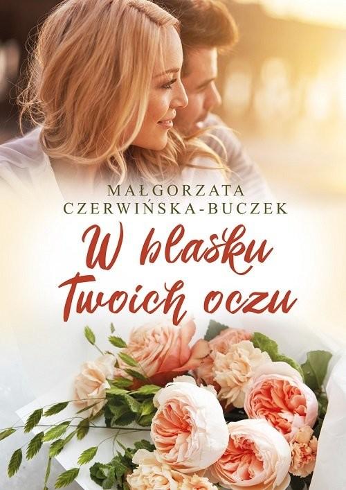 okładka W blasku Twoich oczu, Książka | Czerwińska-Buczek Małgorzata
