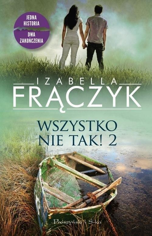okładka Wszystko nie tak! 2książka      Izabella  Frączyk