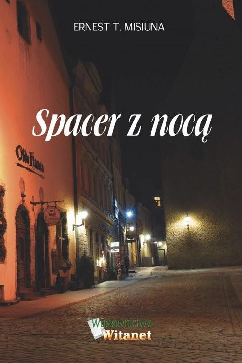 okładka Spacer z nocą / Witanet, Książka | Misiuna Ernest