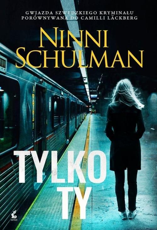 okładka Tylko ty, Książka | Ninni Schulman