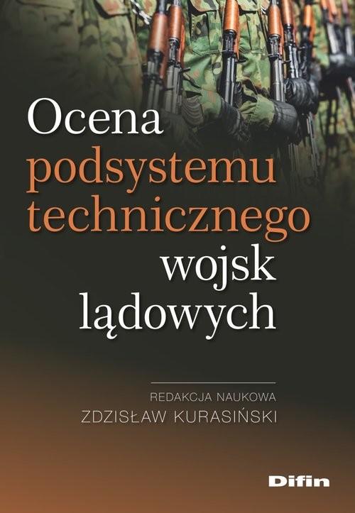 okładka Ocena podsystemu technicznego wojsk lądowych, Książka | Zdzisław redakcja naukowa Kurasiński
