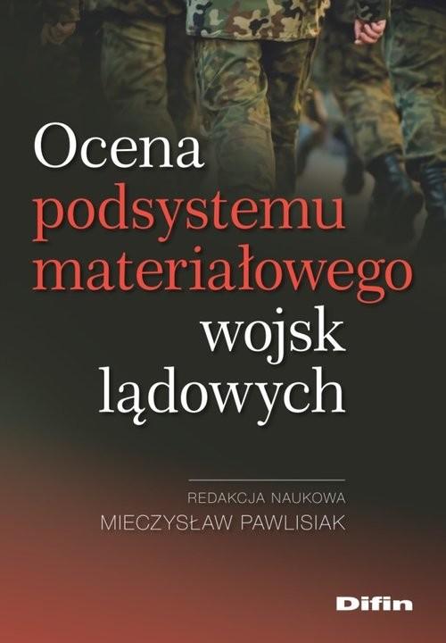 okładka Ocena podsystemu materiałowego wojsk lądowych, Książka | Mieczysław redakcja naukowa Pawlisiak