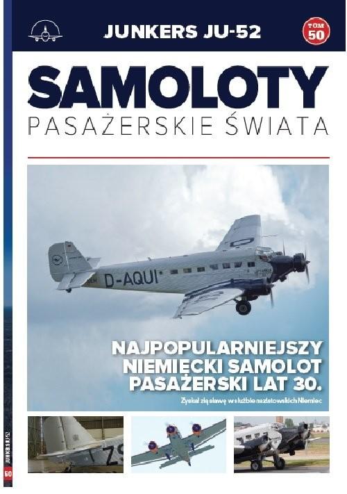 okładka Samoloty pasażerskie świata Tom 50 Junkers JU-52, Książka | Paweł Bodnaryk, Michał Petrykowski