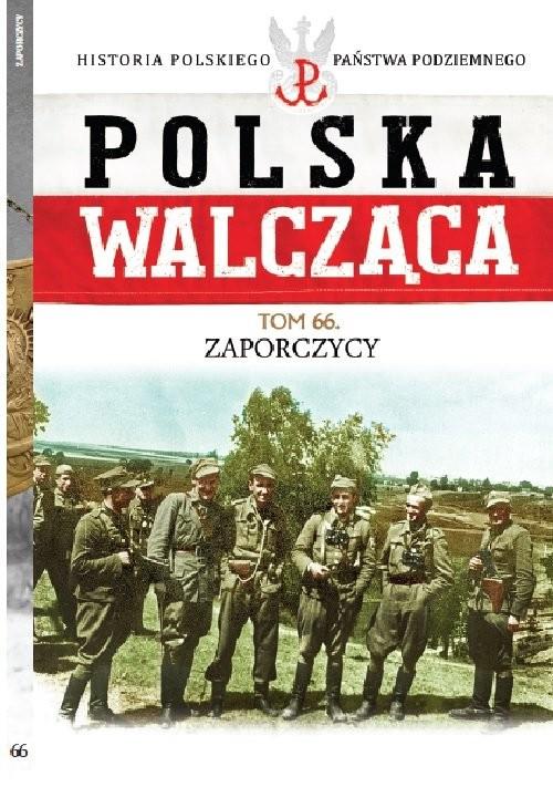 okładka Polska Walcząca Tom 66 Zaporczycyksiążka |  | Piekarz Artur