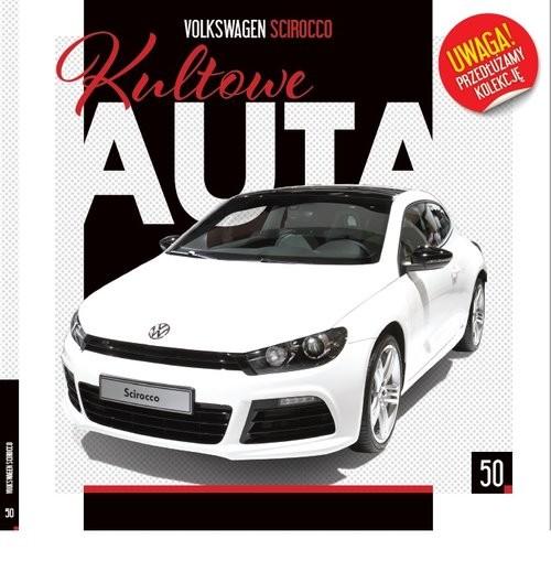 okładka Kultowe Auta Tom  50 Volkswagen Siroccoksiążka      Opracowanie zbiorowe