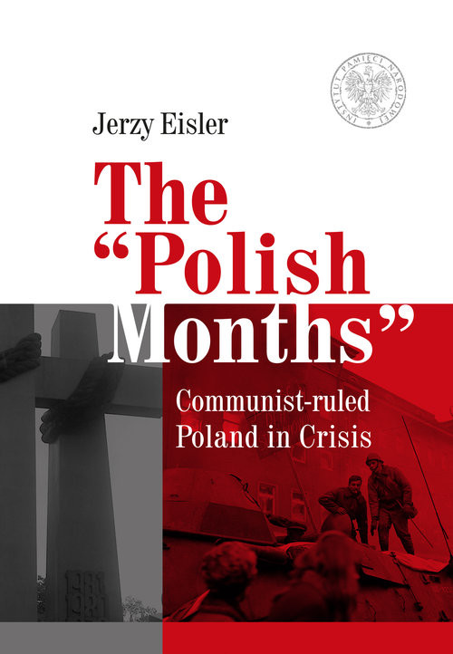 "okładka The ""Polish Months"" Communist-ruled Poland in Crisis, Książka 