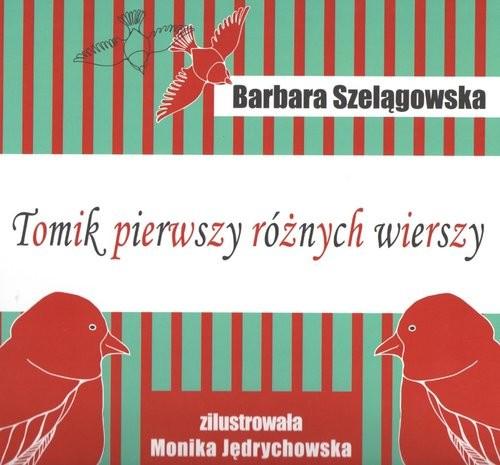 okładka Tomik pierwszy różnych wierszyksiążka      Szelągowska Barbara