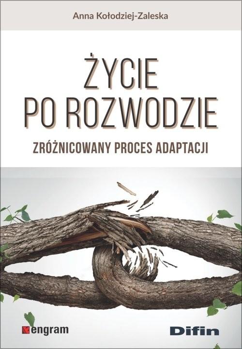 okładka Życie po rozwodzie Zróżnicowany proces adaptacji, Książka | Kołodziej-Zaleska Anna