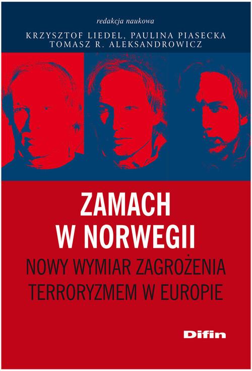 okładka Zamach w Norwegii Nowy wymiar zagrożenia terroryzmem w Europieksiążka |  |
