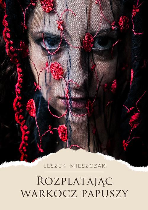 okładka Rozplatając warkocz papuszy, Książka | Leszek Mieszczak