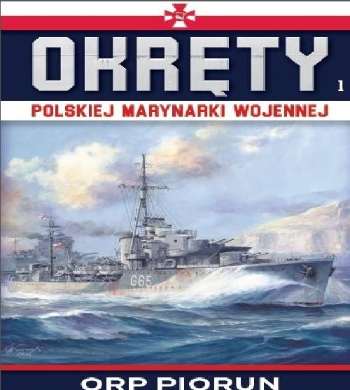 okładka Okręty Polskiej Marynarki Wojennej t.1 ORP PIORUN, Książka | Opracowanie zbiorowe