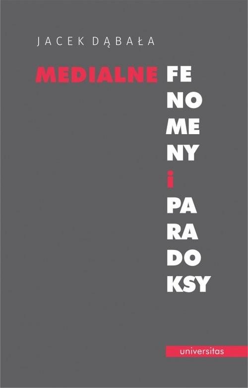 okładka Medialne fenomeny i paradoksy, Książka | Dąbała Jacek