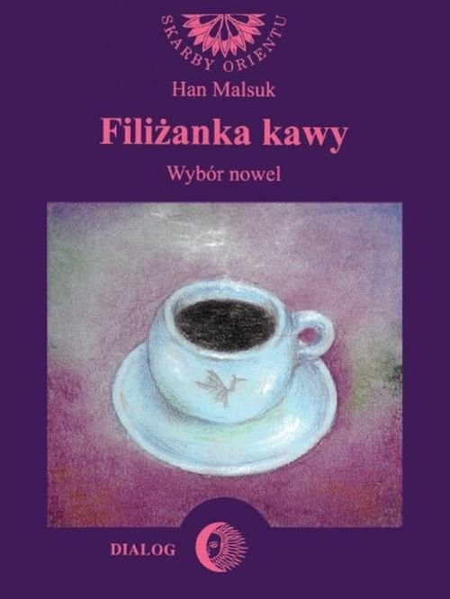 okładka Filiżanka kawy Wybór nowel, Książka | Han Malsuk