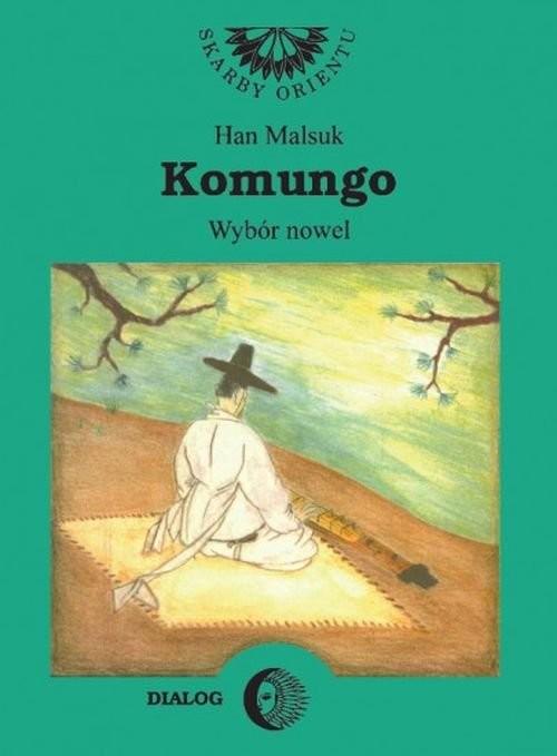 okładka Komungo. Wybór nowel koreańskichksiążka      Han Malsuk