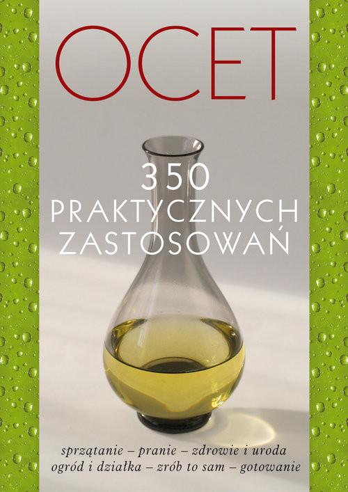 okładka Ocet 350 praktycznych zastosowań, Książka | Praca Zbiorowa