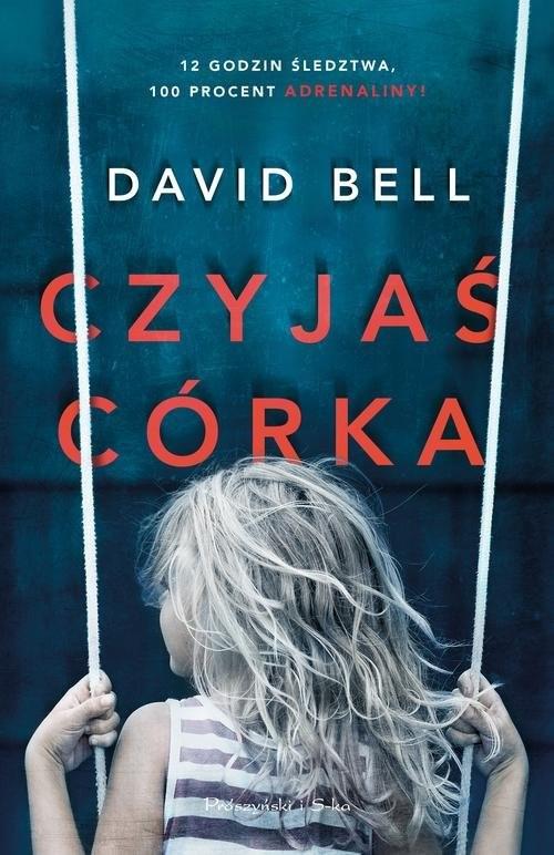 okładka Czyjaś córka, Książka | Bell David