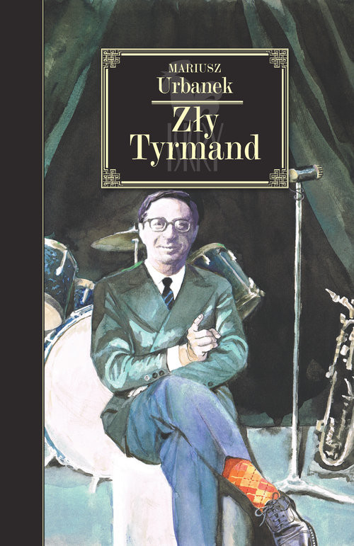 okładka Zły Tyrmand, Książka | Mariusz Urbanek