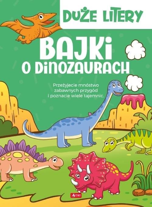 okładka Bajki o dinozaurach Duże litery, Książka | Iwona  Czarkowska