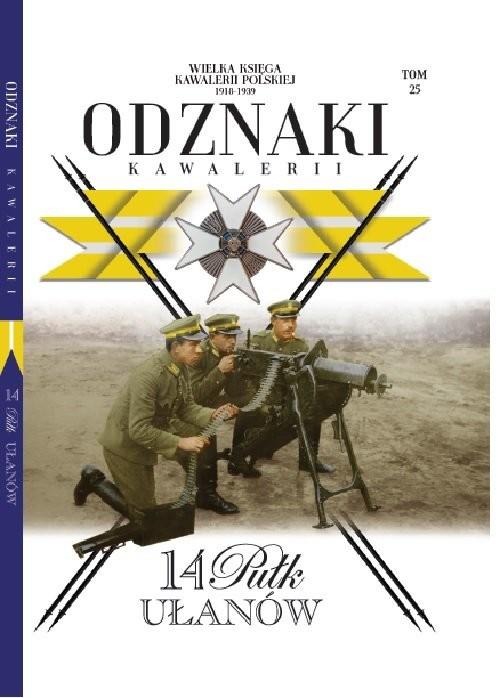 okładka Wielka Księga Kawalerii Polskiej Odznaki Kawalerii t.25 14 Pułk Ułanów, Książka | Opracowanie zbiorowe