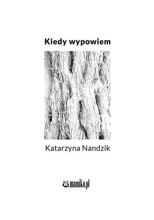 okładka Kiedy wypowiem, Książka | Nandzik Katarzyna