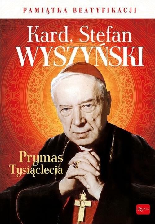 okładka Kardynał Stefan Wyszyński Prymas Tysiąclecia Pamiątka Beatyfikacji, Książka | Marek  Balon