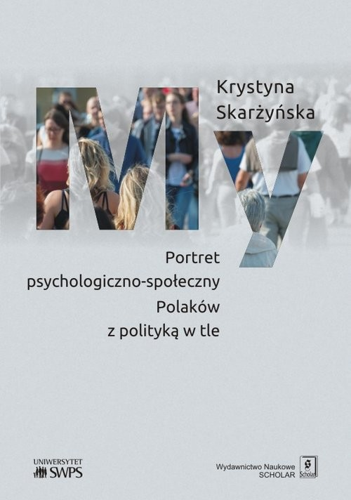 okładka My Portret psychologiczno-społeczny Polaków z polityką w tle, Książka | Skarżyńska Krystyna