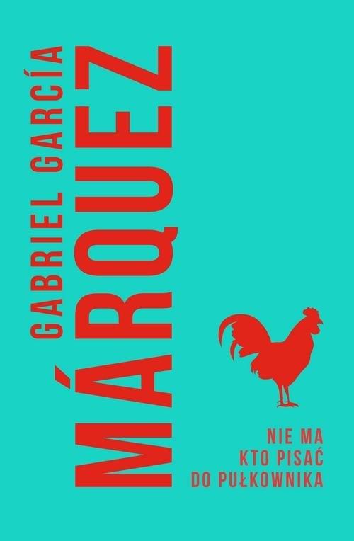 okładka Nie ma kto pisać do pułkownika, Książka | Gabriel Garcia Marquez