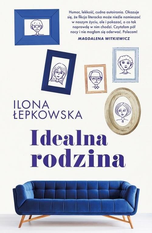 okładka Idealna rodzina, Książka | Ilona Łepkowska