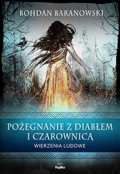 okładka Pożegnanie z diabłem i czarownicą Wierzenia ludowe, Książka | Baranowski Bohdan