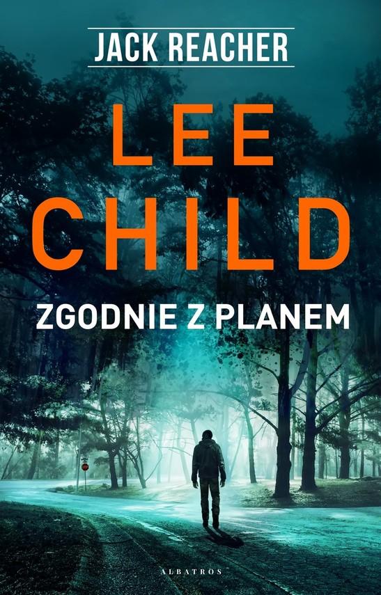 okładka Zgodnie z planem. Jack Reacher, Książka | Lee Child