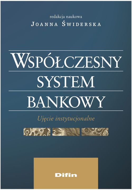 okładka Współczesny system bankowy Ujęcie instytucjonalne, Książka |