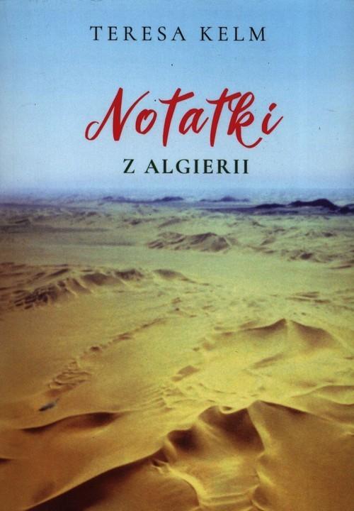 okładka Notatki z Algierii, Książka | Kelm Teresa
