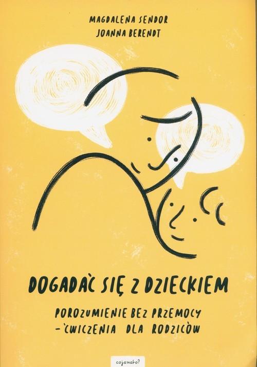 okładka Dogadać się z dzieckiem, Książka | Joanna Berendt, Magdalena Sendor