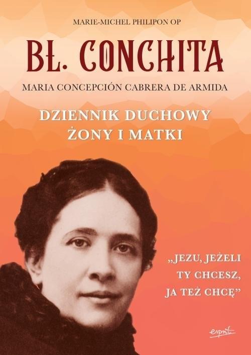 okładka Bł Conchita Dziennik duchowy żony i matki, Książka | Philipon Marie-Michel