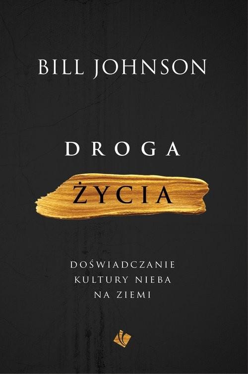 okładka Droga życia, Książka   Johnson Bill