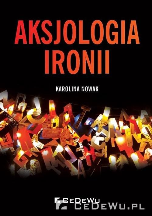okładka Aksjologia ironii, Książka | Nowak Karolina