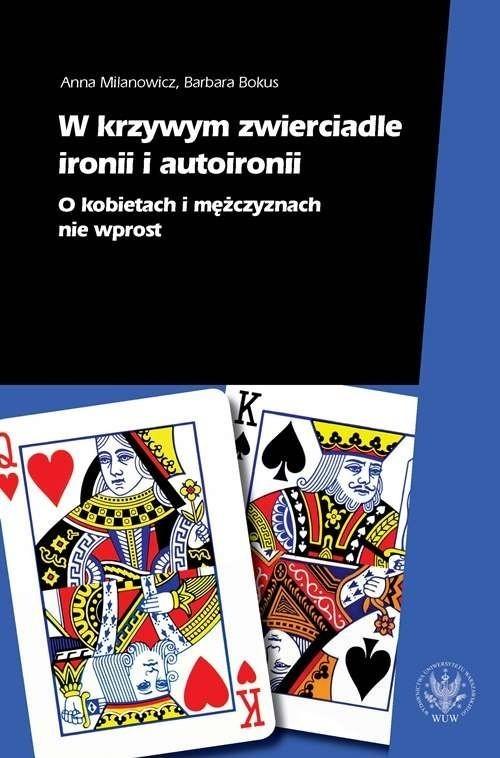 okładka W krzywym zwierciadle ironii i autoironii O kobietach i mężczyznach nie wprostksiążka      Anna Milanowicz, Barbara Bokus
