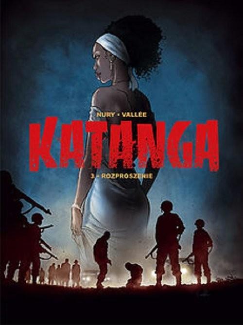 okładka Katanga 3 Rozproszenie, Książka   Fabien Nury