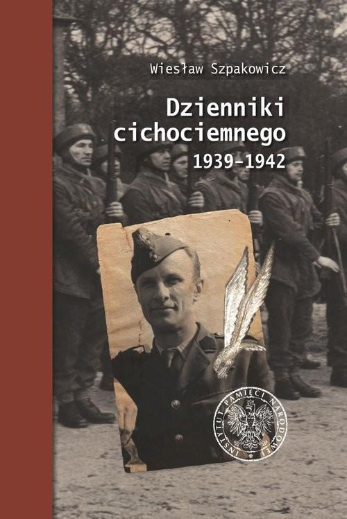 okładka Dzienniki cichociemnego 1939-1942, Książka | Szpakowicz Wiesław