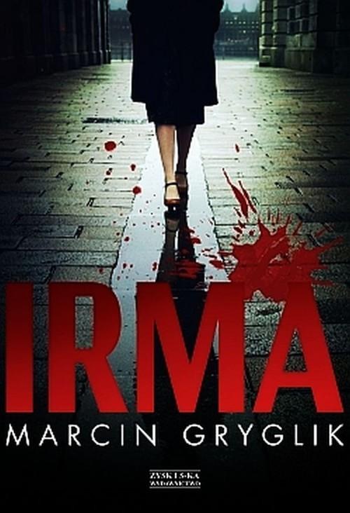 okładka Irma, Książka | Marcin Gryglik