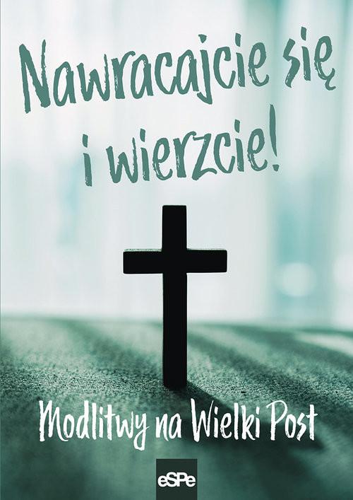 okładka Nawracajcie się i wierzcie Modlitwy na Wielki Post, Książka |