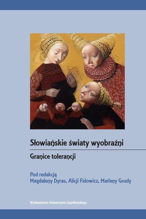 okładka Słowiańskie światy wyobraźni Granice tolerancji, Książka |