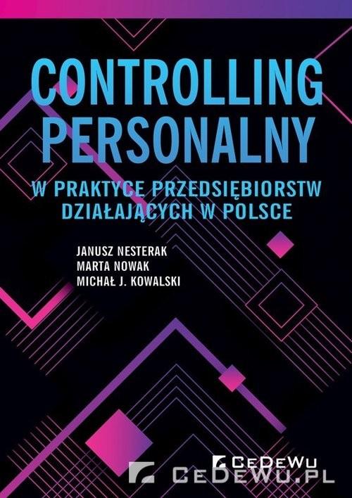 okładka Controlling personalny w praktyce przedsiębiorstw działających w Polsce, Książka | Nesterak Janusz, Nowak Marta, Michał J. Kowalski
