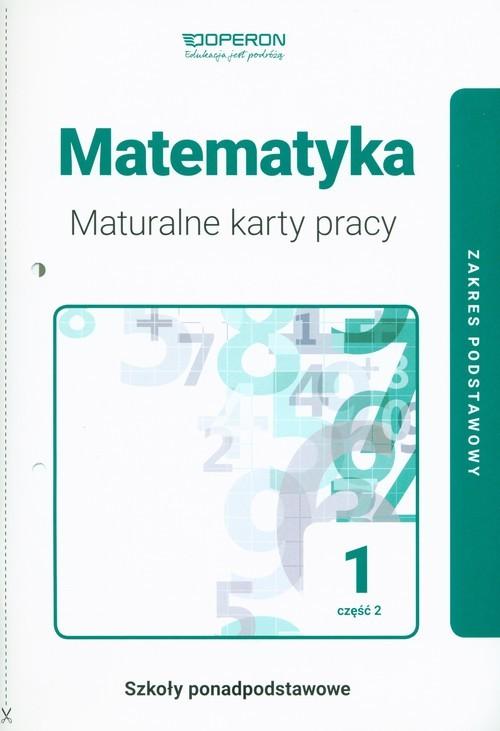 okładka Matematyka 1 Maturalne karty pracy  Część 2 Zakres podstawowy Szkoły ponadpodstawowe, Książka |