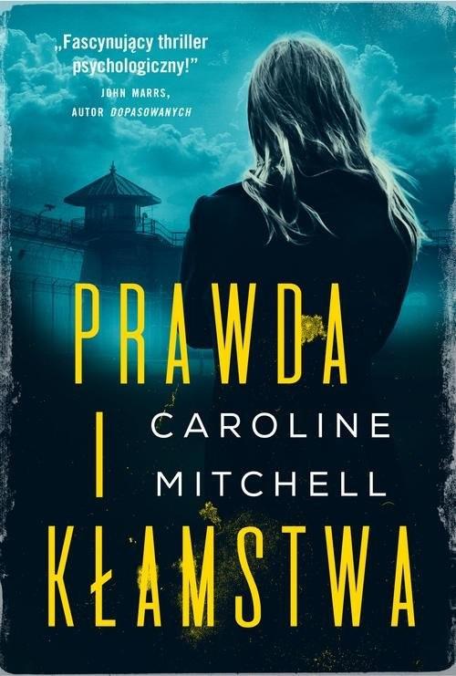okładka Prawda i kłamstwa, Książka | Mitchell Caroline