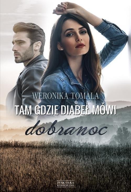 okładka Tam, gdzie diabeł mówi dobranoc, Książka | Tomala Weronika