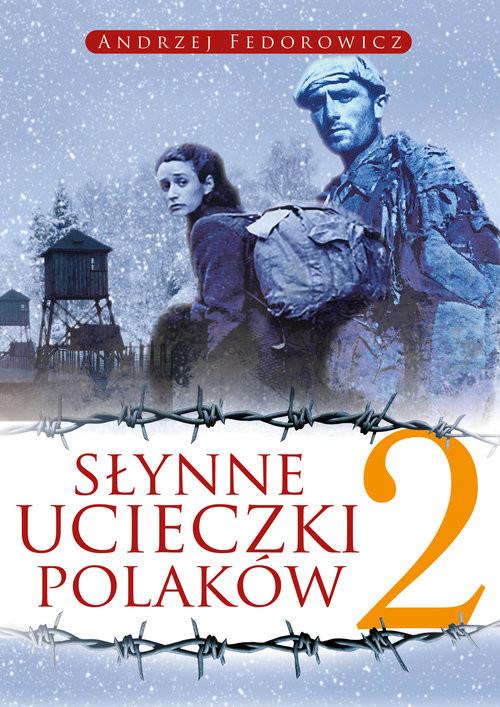 okładka Słynne ucieczki Polaków 2, Książka   Federowicz Andrzej