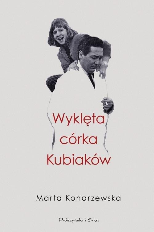 okładka Wyklęta córka Kubiaków, Książka | Konarzewska Marta