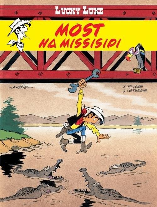 okładka Lucky Luke Most na Missisipi, Książka | Xavier Fauche, Jean Leturgie