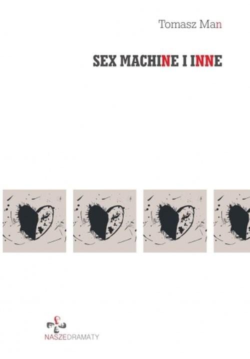 okładka Sex machine i inne, Książka   Tomasz Man